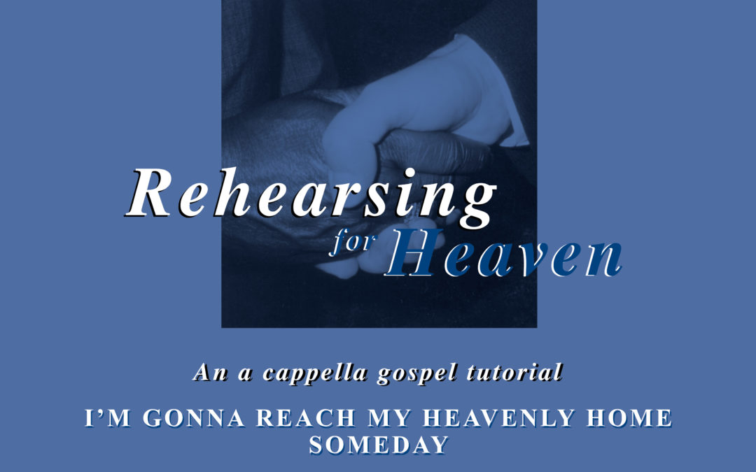 Rehearsing For Heaven tutorial recordings now online