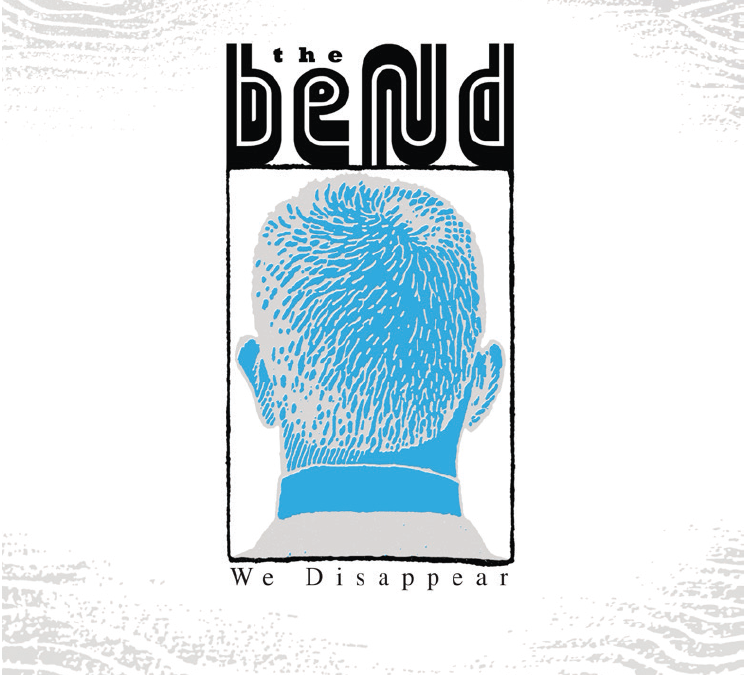 We Disappear – the long-awaited album by the Bend